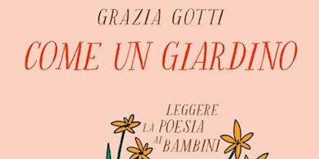 Come un giardino: leggere la poesia ai bambini Incontro con Grazia Gotti biglietti