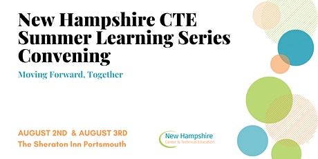 New Hampshire CTE Summer Learning Series Convening tickets