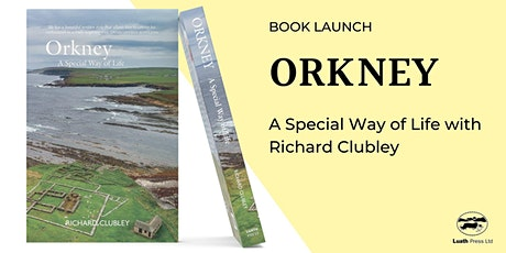 Launch: Orkney - A Special Way of Life with Richard Clubley tickets