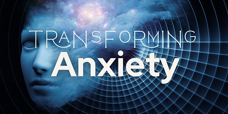 Transforming Anxiety Zoom Event tickets