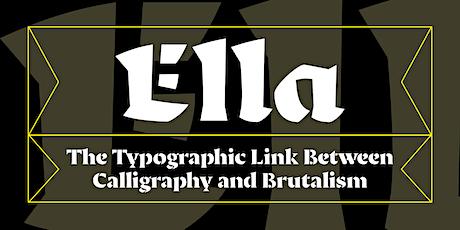 Ella: The Typographic Link Between Calligraphy & Brutalism w/Laura Meseguer tickets