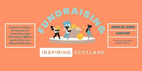 Inclusive Leaders Alumni Webinars: Fiona Scott on Fundraising tickets