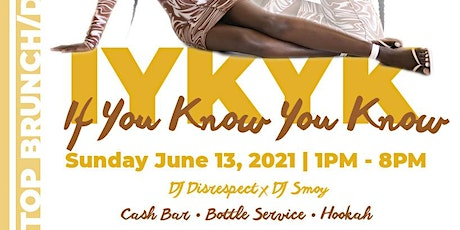 ' If You Know You Know ' Rooftop Brunch/Day Party tickets