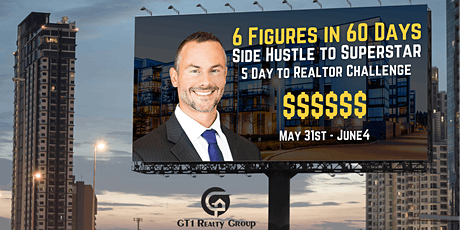 6 Figures in 60 Days - FREE 5 Day Challenge For Realtors. tickets