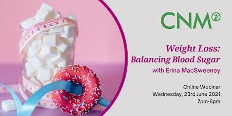CNM Health Talk:  Weight Loss  - Balancing Blood Sugar tickets