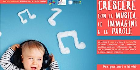 Crescere con la musica, le immagini, le parole (14-24 mesi) biglietti