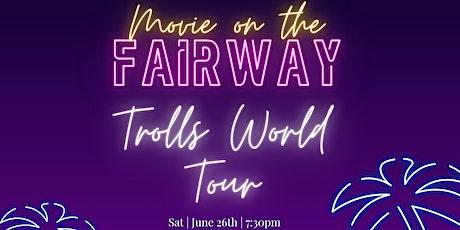 Movie Night on the Fairway - Trolls World Tour tickets