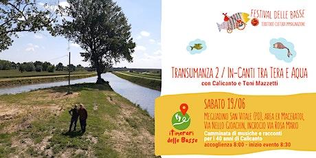 Transumanza 2 / In-Canti tra Tera e Aqua biglietti