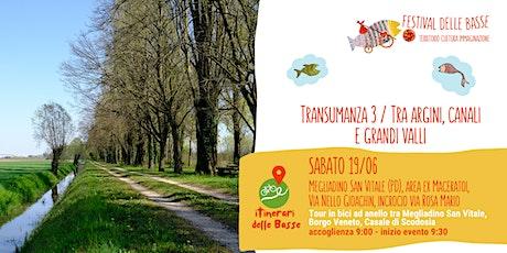 Transumanza 3 / Tra argini, canali e grandi valli tickets