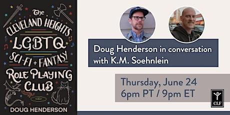 Doug Henderson in conversation with K.M. Soehnlein tickets