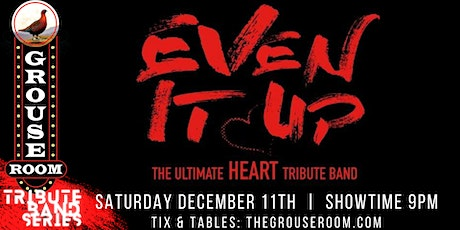 TRIBUTE BAND SERIES: Even It Up - The Ultimate HEART Tribute Band tickets