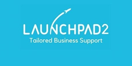 ERDF Launchpad 2 - Tailored Business Support - Info Session tickets