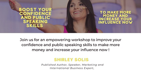 Make More Money by Boosting your Confidence and Pubic Speaking Skills tickets