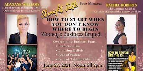 Straight Talk...Just Start! Women's Business Brunch tickets