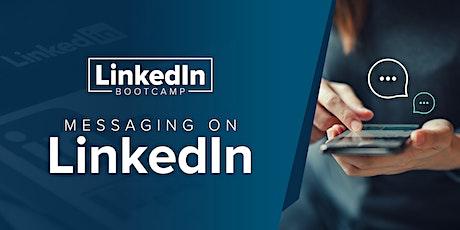 LinkedIn Bootcamp - Messaging On LinkedIn tickets