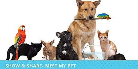 Show & Share: Meet My Pet tickets