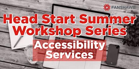 Head Start Summer Workshop Series: Accessibility Services tickets