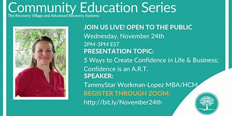Community Education Series: 5 Ways to Create Confidence in Life & Business tickets