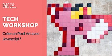 Online Tech Workshop - Créer un Pixel art avec Javascript ! tickets