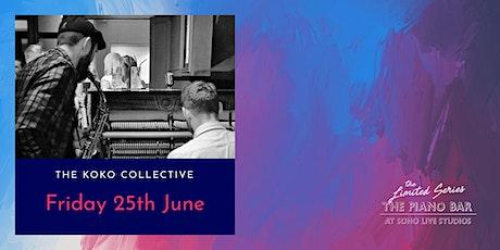 Friday 25th June - Second House at The Piano Bar Soho tickets
