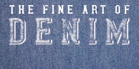The Fine Art of Denim Opening Reception tickets