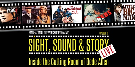 Sight, Sound & Story: Live - Inside the Cutting Room of Dede Allen tickets