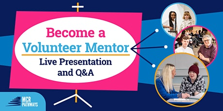 Become a Volunteer Mentor -  Live Presentation and Q&A tickets
