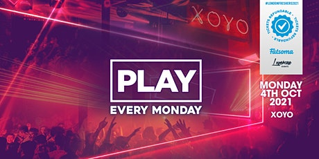 PLAY LONDON FRESHERS LAUNCH AT XOYO! tickets