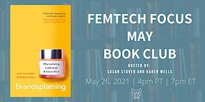 FemTech Focus Book Club – Brandsplaining, Jane Cunningham&Philippa Roberts