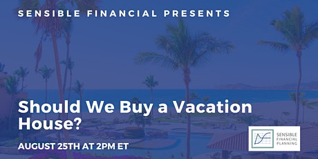 Should We Buy a Vacation House? tickets