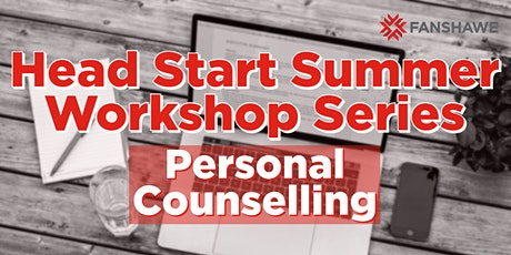 Head Start Summer Workshop Series: Personal Counselling tickets