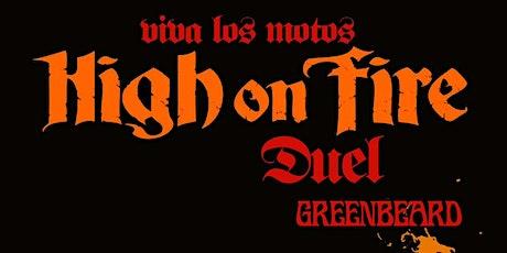 HIGH ON FIRE w/DUEL & GREENBEARD tickets