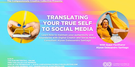 Translating Your True Self To Social Media tickets