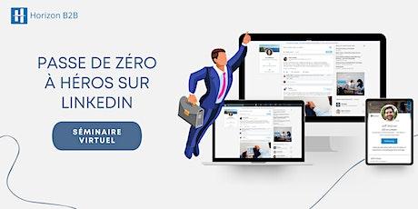 Passe de zéro à HÉROS sur LinkedIn pour devenir leader de ton industrie! tickets