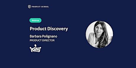 Webinar: Product Discovery by King Product Director tickets