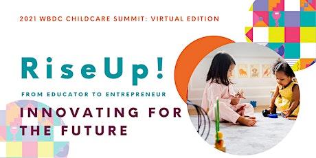 Cumbre sobre Cuidado Infantil / 2021 WBDC Childcare Summit: Virtual Edition entradas