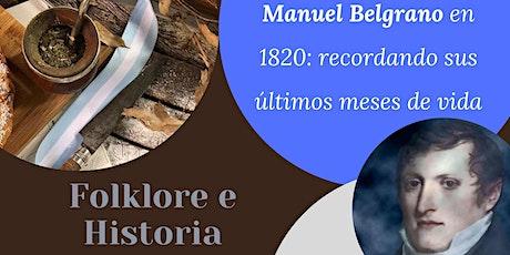 Folklore e Historia- Manuel Belgrano en 1820: recordando sus últimos años entradas