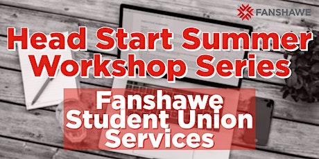 Head Start Summer Workshop Series: Fanshawe Student Union Services tickets