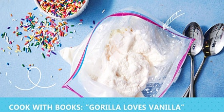 "Cook with Books: ""Gorilla Loves Vanilla"" tickets"