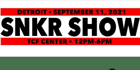 SNKR SHOW •DETROIT tickets