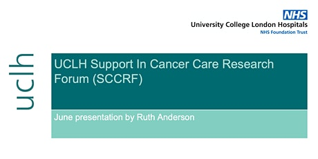 UCLH Support in Cancer Care Research Forum (SCCRF) June Presentation tickets