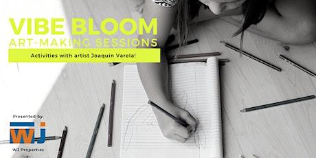VIBE BLOOM presented by WJ Properties: Art Making with Joaquín Varela tickets
