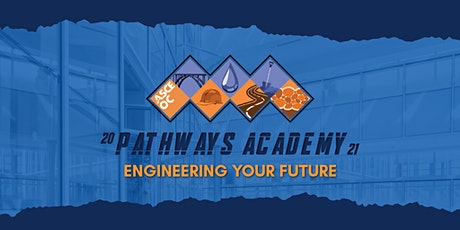 ASCE OC-2021 Pathways Academy: Engineering Your Future 2-Day Virtual Event tickets