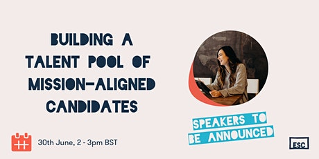 Building a talent-pool of mission aligned candidates tickets