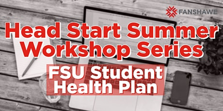 Head Start Summer Workshop Series: FSU Student Health Plan tickets