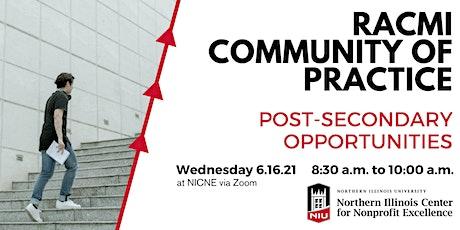 6.16.21 RACMI Community of Practice - Post-Secondary Opportunities tickets
