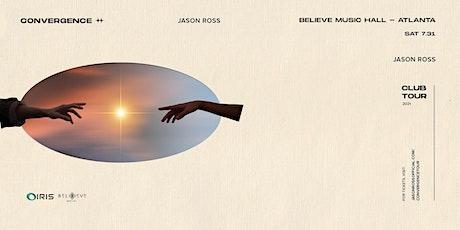 Jason Ross - The Convergence Tour | IRIS ESP101| Sat July 31st tickets