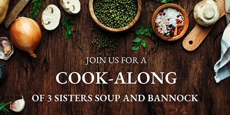 3 Sisters Soup & Bannock Cook-Along tickets