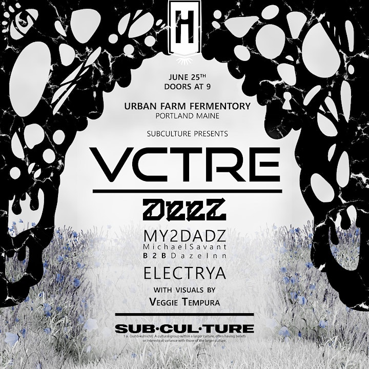Subculture Presents: VCTRE, Deez, My2dadz & Electrya at UFF in Portland image