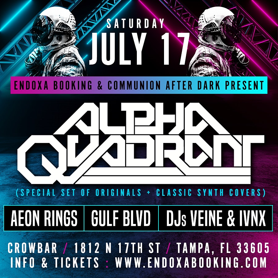 A night of electronic and industrial music with:  Alpha Quadrant  Aeon Rings Gulf Blvd DJ IVNX DJ VEINE